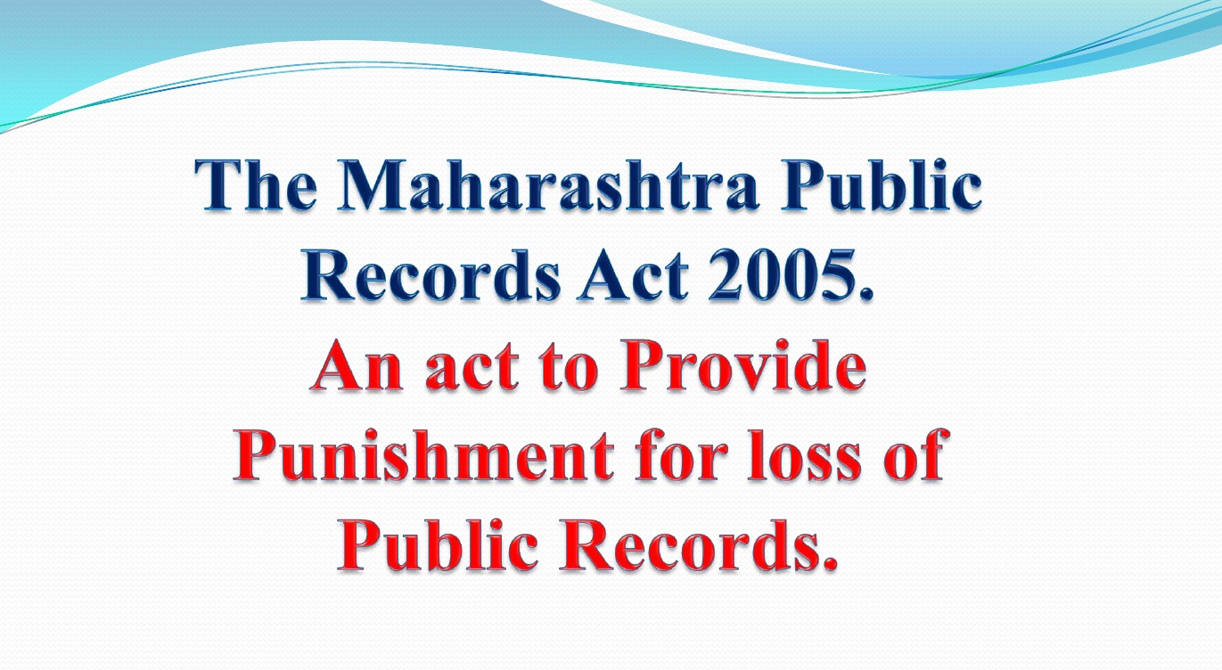 The Maharashtra Public Records Act 2005-Important Provisions.